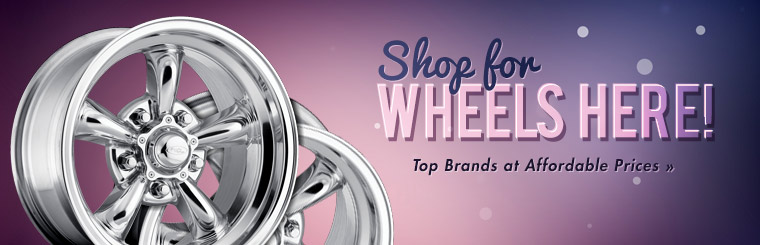 Shop for Wheels Here: Click here to view top brands at affordable prices.