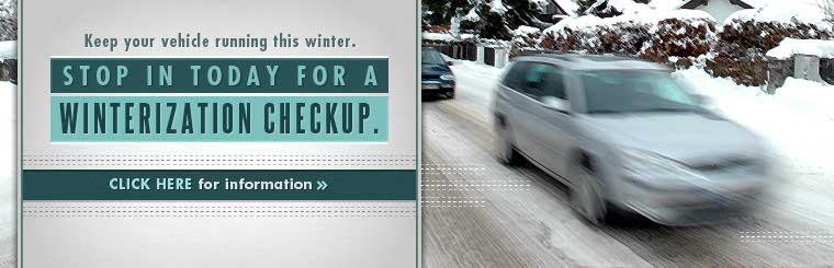 Stop in today for a winterization checkup. Click here for information.
