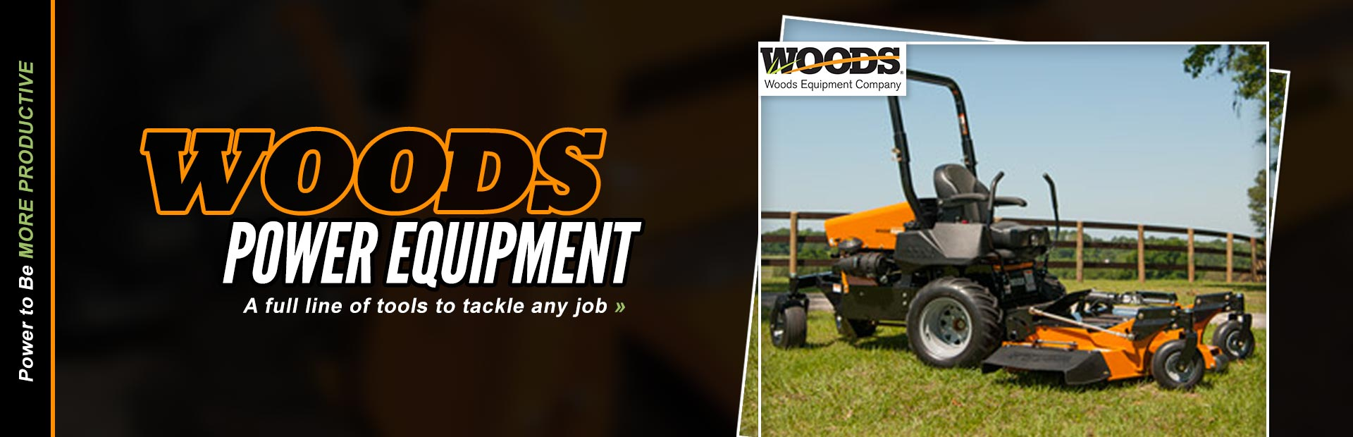 We carry a full line of Woods equipment to tackle any job.