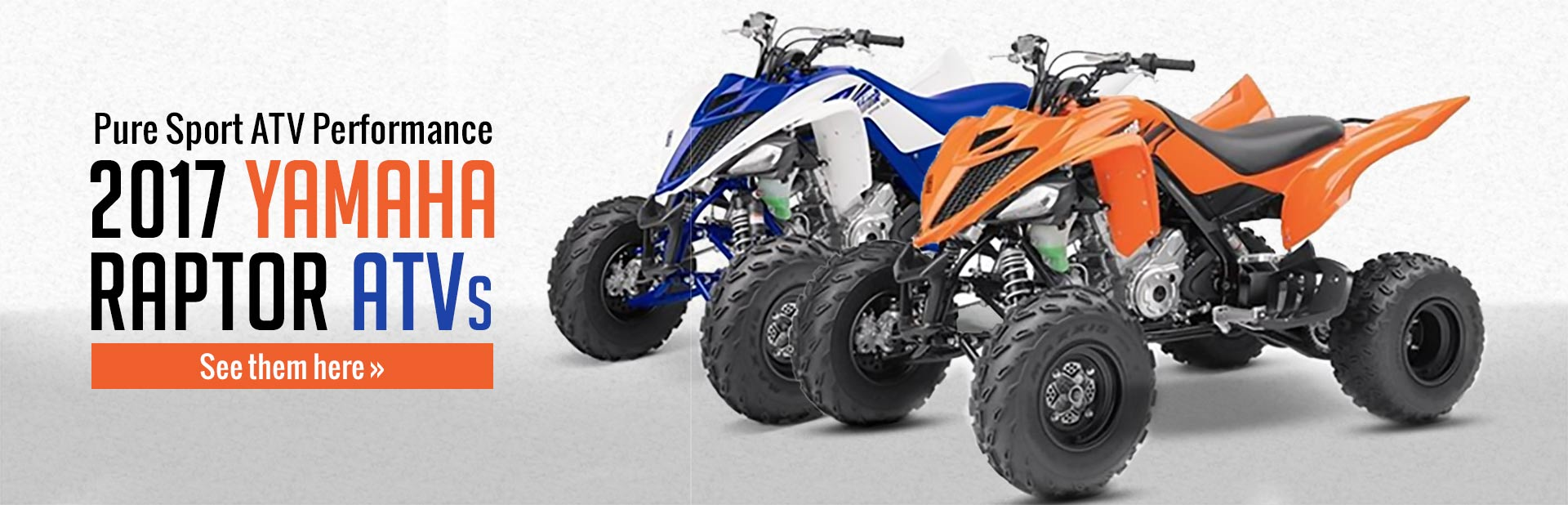 2017 Yamaha Raptor ATVs: Click here to view the models.