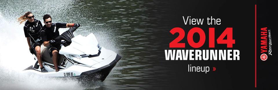 View the 2014 Yamaha WaveRunner lineup.