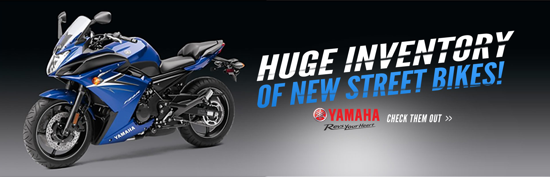 Click here to check out our huge inventory of Yamaha street bikes!