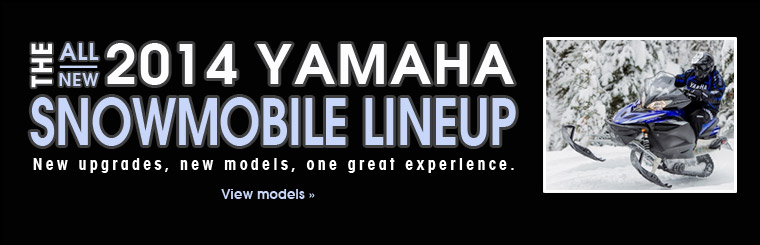 Click here to view the 2014 Yamaha snowmobile lineup.