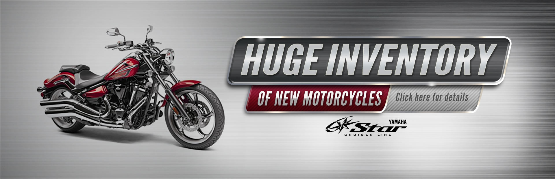 Click here to check out our huge inventory of Yamaha motorcycles!