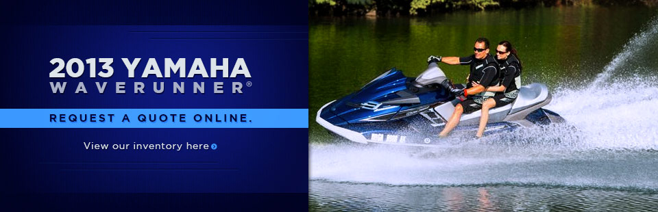 Click here to view the 2013 Yamaha WaveRunner® lineup.