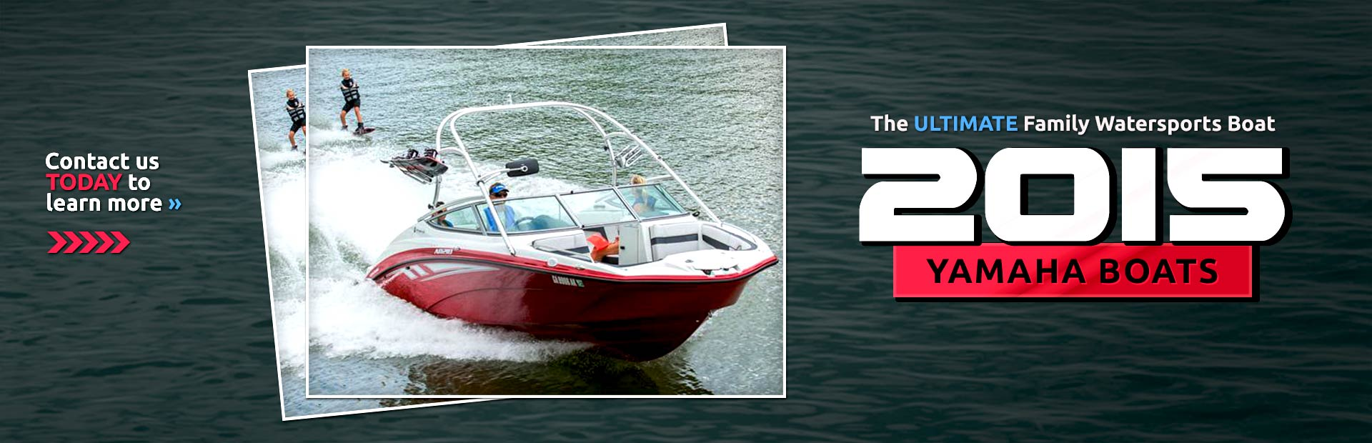2015 Yamaha Boats: Contact us today to learn more.