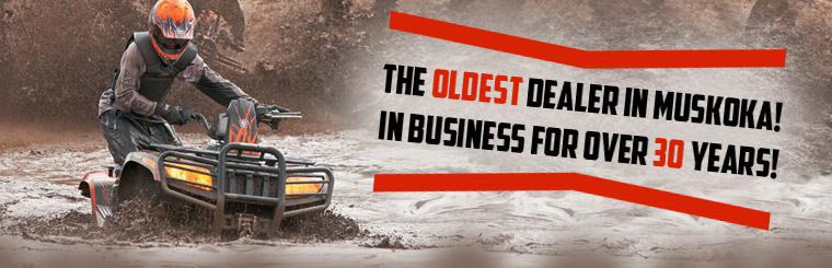 We are the oldest dealer in Muskoka, and we have been in business for over 30 years!