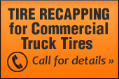 Tire Recapping for Commercial Truck Tires - Call for details.