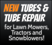 New Tubes & Tube Repair for Lawn Mowers, Tractors and Snowblowers!