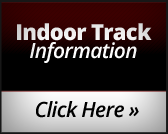 Indoor Track Information: Click here!