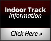 Indoor Track Information: Click here!