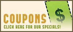 Coupons: Click here for our specials!