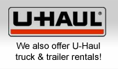 UHaul: We also offer UHaul truck & trailer rentals.