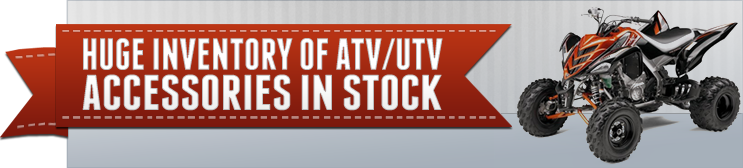 Huge inventory of ATV/UTV Accessories in stock