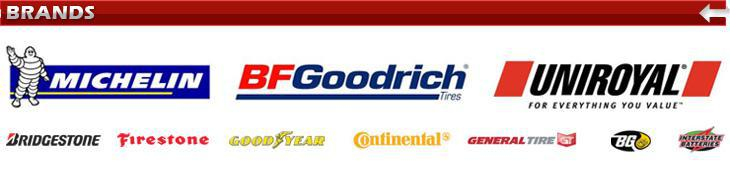 We carry products from Michelin®, BFGoodrich®, Uniroyal®, Bridgestone, Firestone, Goodyear, Continental, General, BG, and Interstate Batteries.