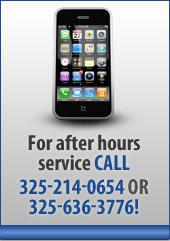 For after hours service, call 325-214-0654 -or- 325-636-3776