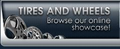 Tires and Wheels: Browse our online showcase!