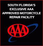 South Florida's Exclusive AAA Approved Motorcycle Repair Facility.