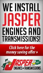 We install Jasper Engines and Transmissions! Click here for the money saving offer.