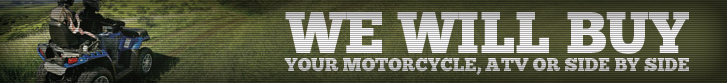 We will buy your motorcycle, ATV, or side by side!
