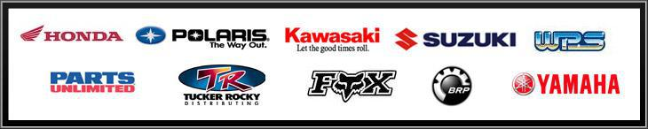 We are proud to carry products from Honda, Polaris, Kawasaki, Suzuki, Western Power Sports, Parts Unlimited, Tucker Rocky, Fox Racing, BRP and Yamaha!