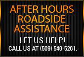 After Hours Roadside Assistance: Let us help! Call us at (509) 540-5261.