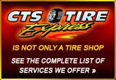 CTS Tire Express is not ONLY a tire shop ~ Click HERE to see the complete list of services we offer