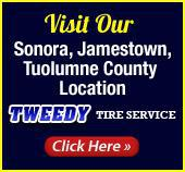 Visit Our Sonora, Jamestown, Tuolumne County Location. Tweedy Tire Service. Click here.
