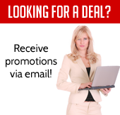 Looking for a deal? Receive promotions via email!