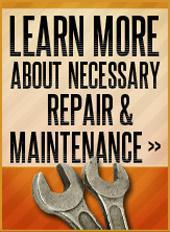 Click here to learn more about necessary repair & maintenance.