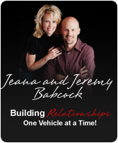 Jeana and Jeremy Babcock: Building Relationships One Vehicle at a Time!