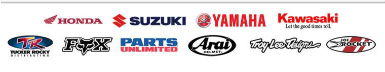 We carry products from Honda, Suzuki, Yamaha, Kawasaki, Tucker Rocky, Fox Racing, Parts Unlimited, Arai, Troy Lee Designs, and Joe Rocket.