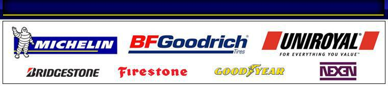 We carry products from Michelin®, BFGoodrich®, Uniroyal®, Bridgestone, Firestone, Goodyear, and Nexen.