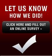 Let us know how we did! Click here and fill out an online survey.