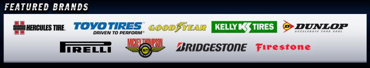 We carry products from Hercules, Toyo, Goodyear, Kelly, Dunlop, Pirelli, Mickey Thompson, Bridgestone, and Firestone
