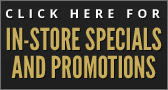 Click here for in-store specials and promotions.