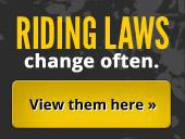 Riding laws change often, view them here»