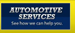 Automotive Services: See how we can help you.