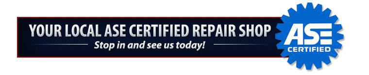 Your Local ASE Certified Repair Shop. Stop in and see us today!