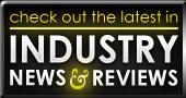 Check out the latest in industry news and reviews!