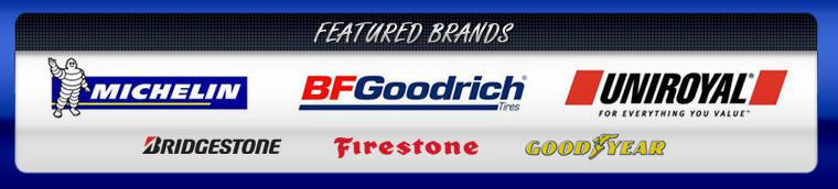 We proudly carry products from Michelin®, BFGoodrich®, Uniroyal®, Bridgestone, Firestone, and Goodyear.