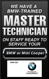 We have a BMW-trained master technician on staff ready to service your BMW or Mini Cooper.