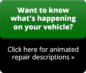 Want to know what's happening on your vehicle? Click here for animated repair descriptions»