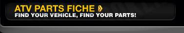 ATV Parts Fiche: Find your vehicle, find your parts!