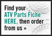 Find your ATV Parts Fiche Here, then order from us »