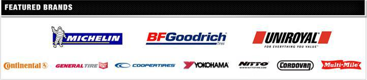 We carry products from Michelin®, BFGoodrich®, Uniroyal®, Continental, General, Cooper, Yokohama, Nitto, Cordovan, and Multi-Mile.