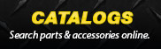 Catalogs: Search parts and accessories online.