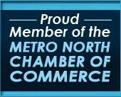 Proud Member of the Metro North Chamber of Commerce