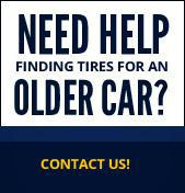 Need Help Finding Tires for an Older Car? Contact Us!