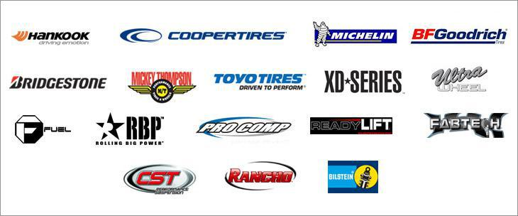 We carry products from Hankook, Cooper, Michelin®, BFGoodrich®, Bridgestone, Mickey Thompson, Toyo, XD Series, Ultra Wheel, Fuel, Rolling Big Power (RBP), Pro Comp, ReadyLIFT, Fabtech, CST, Rancho, and BILSTEIN.